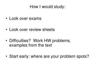 How I would study: