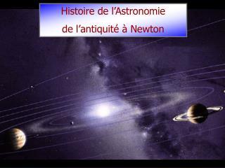 Histoire de l�Astronomie de l�antiquit� � Newton