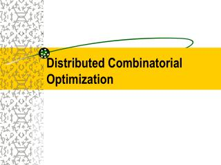 Distributed Combinatorial Optimization