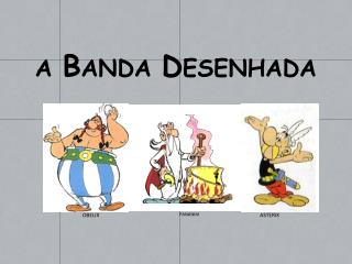A  B ANDA  D ESENHADA