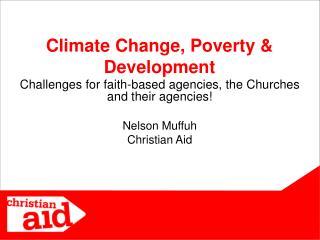 Climate Change, Poverty & Development