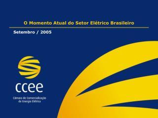 O Momento Atual do Setor Elétrico Brasileiro