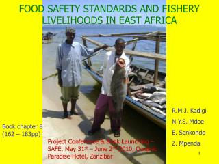 FOOD SAFETY STANDARDS AND FISHERY LIVELIHOODS IN EAST AFRICA