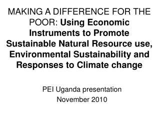 PEI Uganda presentation  November 2010