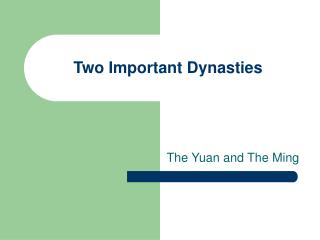 Two Important Dynasties