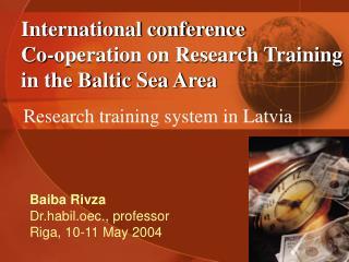 Baiba Rivza Dr.habil.oec., professor Riga, 10-11 May 2004
