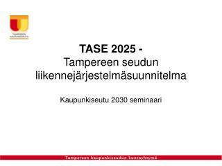 TASE 2025 - Tampereen seudun liikennejärjestelmäsuunnitelma