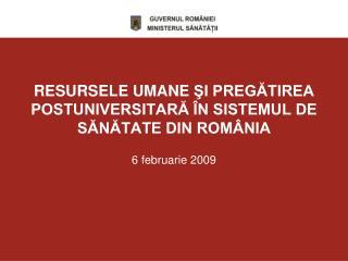 RESURSELE UMANE  ŞI PREGĂTIREA POSTUNIVERSITARĂ ÎN SISTEMUL DE SĂNĂTATE DIN ROMÂNIA
