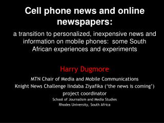 Cell phone news and online newspapers: