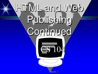 HTML and Web Publishing Continued