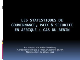 LES  STATISTIQUES DE GOUVERNANCE, PAIX & SECURITE EN AFRIQUE: CAS DU BENIN