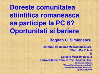 Doreste comunitatea stiintifica romaneasca sa participe la PC 6? Oportunitati si bariere