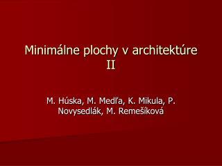 Minim álne  plochy v architektúre II