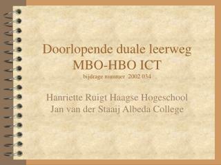 Doorlopende duale leerweg MBO-HBO ICT bijdrage nummer  2002 034