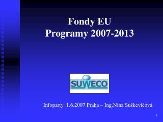 Fondy  EU  Programy  2007-2013