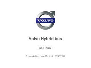 Volvo Hybrid bus Luc Dermul Seminarie Duurzame Mobiliteit - 21/10/2011
