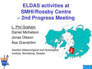 ELDAS activities at  SMHI/Rossby Centre  – 2nd Progress Meeting