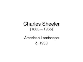 Charles Sheeler [1883   1965]