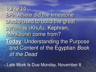 Today : Understanding the Purpose and Content of the Egyptian  Book of the Dead