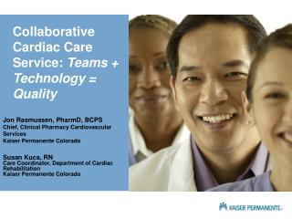 Collaborative Cardiac Care Service: Teams  Technology  Quality