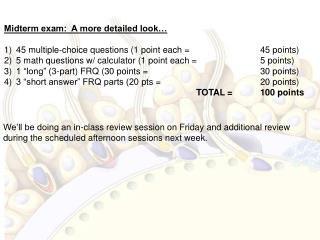 Midterm exam:  A more detailed look… 45  multiple-choice questions (1 point each = 			 45  points)