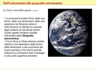 La Terra vista dallo spazio.  (NASA)