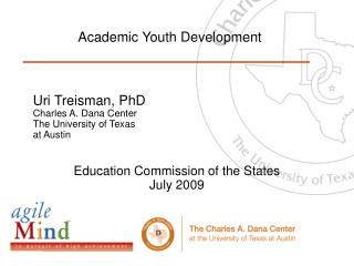 Uri Treisman, PhD Charles A. Dana Center  The University of Texas  at Austin