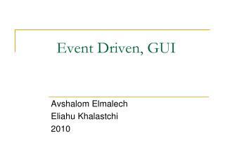 Event Driven, GUI