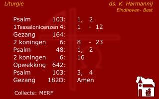 Psalm103:1,   2 1 Tessalonicenzen 4:1-  12  Gezang164:    2 koningen6:8-  23