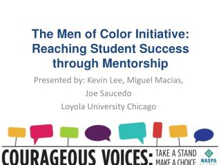 The Men of Color Initiative:  Reaching Student Success through Mentorship