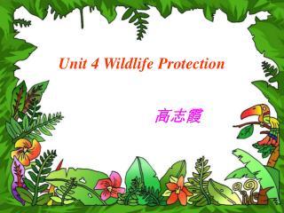 Unit 4 Wildlife Protection