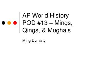 AP World History POD #13 – Mings, Qings, & Mughals