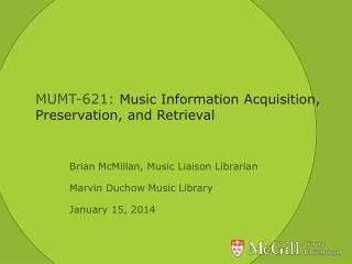 MUMT-621:  Music Information Acquisition, Preservation, and Retrieval
