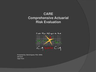 CARE Comprehensive Actuarial  Risk Evaluation