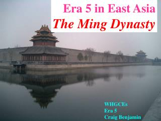 Era 5 in East Asia The Ming Dynasty