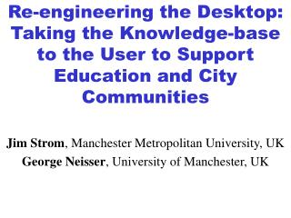 Jim Strom , Manchester Metropolitan University, UK George Neisser , University of Manchester, UK