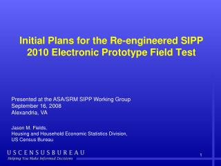 Initial Plans for the Re-engineered SIPP 2010 Electronic Prototype Field Test