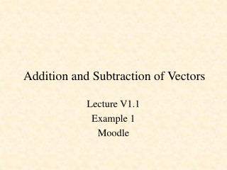 Addition and Subtraction of Vectors