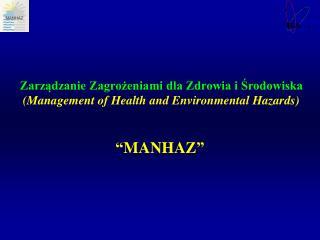 Zarządzanie Zagrożeniami dla Zdrowia i Środowiska (Management of Health and Environmental Hazards)