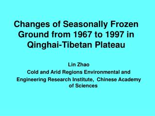 Changes of Seasonally Frozen Ground from 1967 to 1997 in Qinghai-Tibetan Plateau