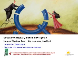 GOEDE PRAKTIJK 3 / BONNE PRATIQUE 3 Magical Mystery Tour – Op weg naar Kwaliteit
