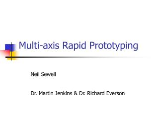 Multi-axis Rapid Prototyping