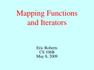 Mapping Functions and Iterators