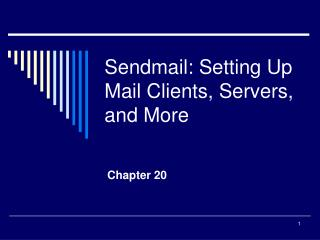Sendmail: Setting Up Mail Clients, Servers, and More