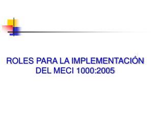 ROLES PARA LA IMPLEMENTACIÓN DEL MECI 1000:2005