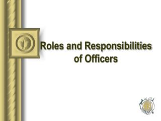 Roles and Responsibilities of Officers