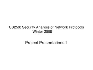 CS259: Security Analysis of Network Protocols Winter 2008