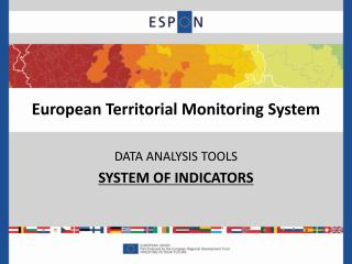 European Territorial Monitoring System DATA ANALYSIS TOOLS SYSTEM OF INDICATORS