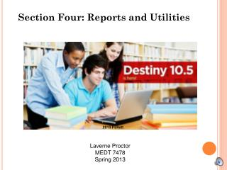 Section Four: Reports and Utilities