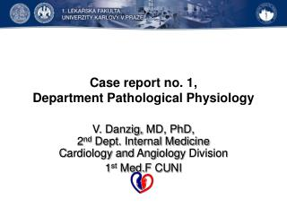 Case report no . 1 , Department  P athological Physiology